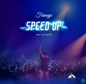 Fameye - Speed Up (Prod. by Tombeatz)